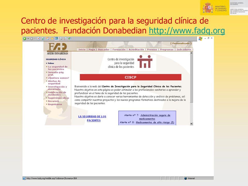 Centro de investigación para la seguridad clínica de pacientes. Fundación Donabedian http://www.fadq.orghttp://www.fadq.org