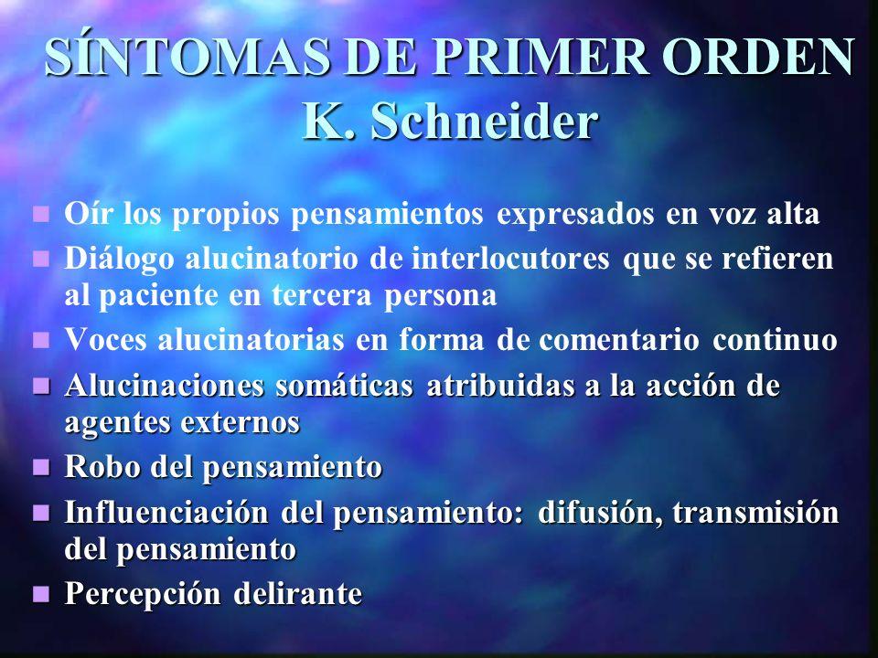 SÍNTOMAS DE PRIMER ORDEN K.