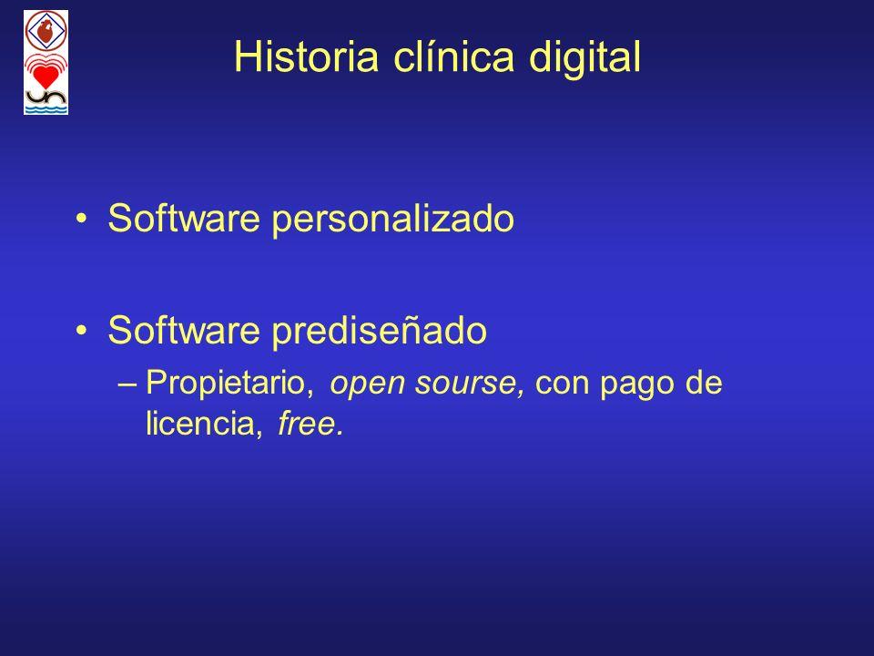 Historia clínica digital Software personalizado Software prediseñado –Propietario, open sourse, con pago de licencia, free.