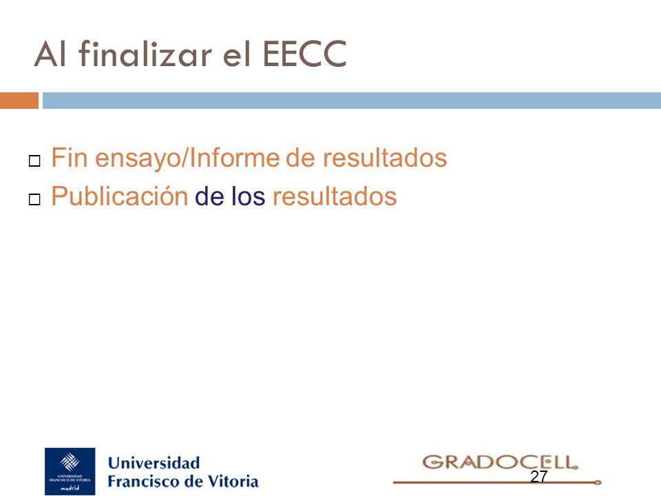 27 Fin ensayo/Informe de resultados Publicación de los resultados Al finalizar el EECC