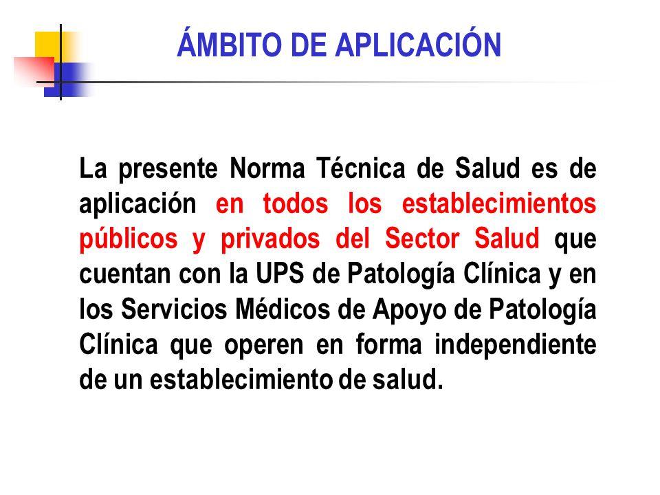 ÁMBITO DE APLICACIÓN La presente Norma Técnica de Salud es de aplicación en todos los establecimientos públicos y privados del Sector Salud que cuenta