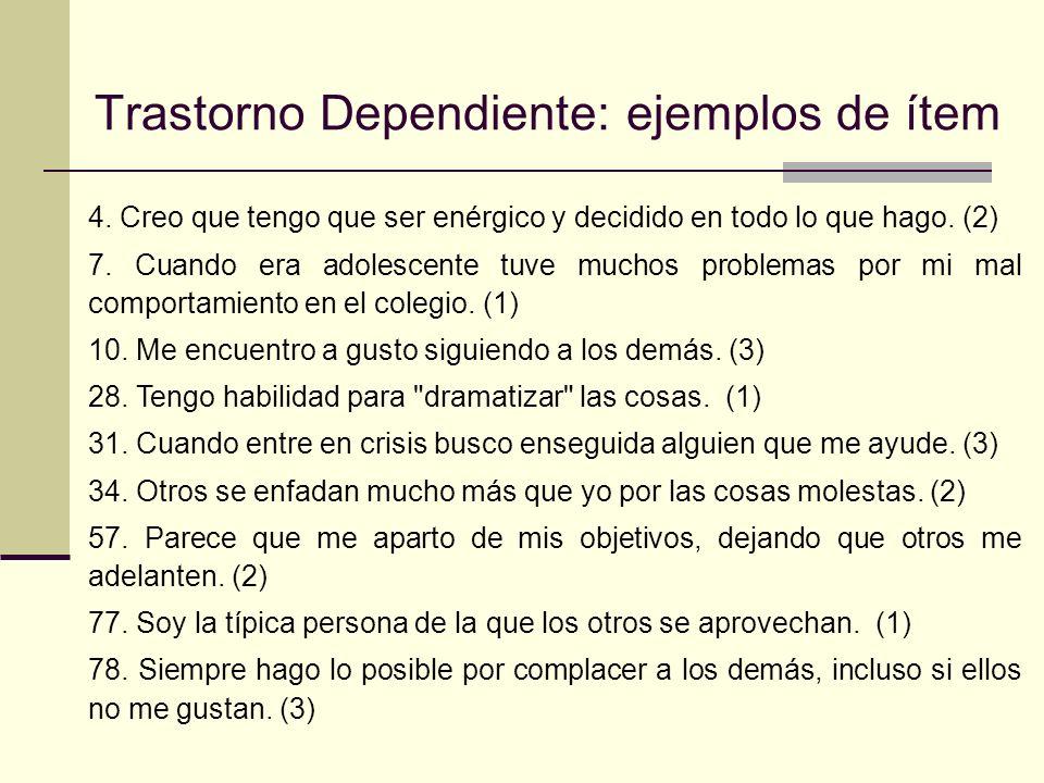 Trastorno Dependiente: ejemplos de ítem 4.
