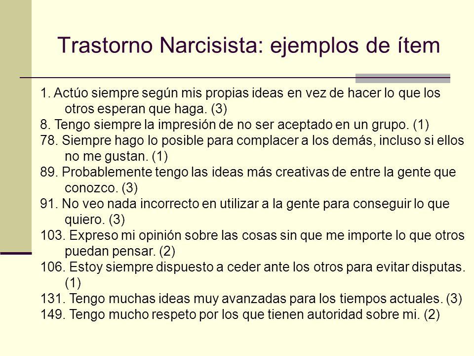 Trastorno Narcisista: ejemplos de ítem 1.