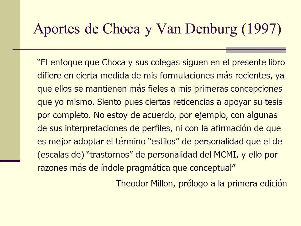 Aportes de Choca y Van Denburg (1997) El enfoque que Choca y sus colegas siguen en el presente libro difiere en cierta medida de mis formulaciones más recientes, ya que ellos se mantienen más fieles a mis primeras concepciones que yo mismo.