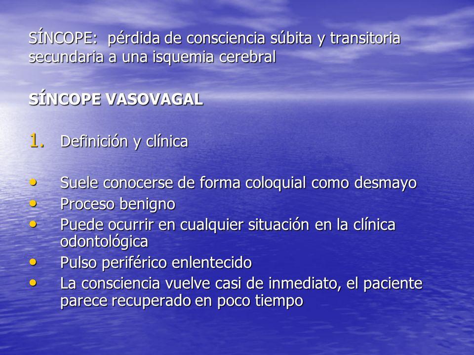 SÍNCOPE VASOVAGAL 1. Definición y clínica Suele conocerse de forma coloquial como desmayo Suele conocerse de forma coloquial como desmayo Proceso beni