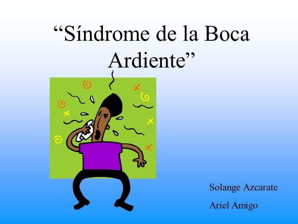 Síndrome de la Boca Ardiente Solange Azcarate Ariel Amigo