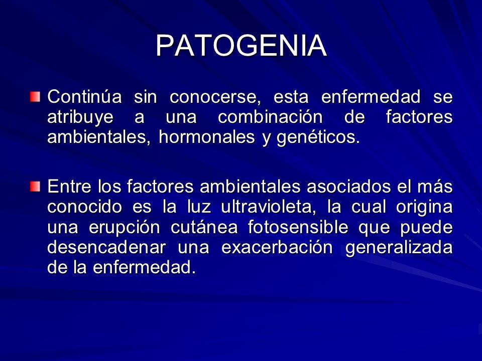 PATOGENIA Continúa sin conocerse, esta enfermedad se atribuye a una combinación de factores ambientales, hormonales y genéticos. Entre los factores am