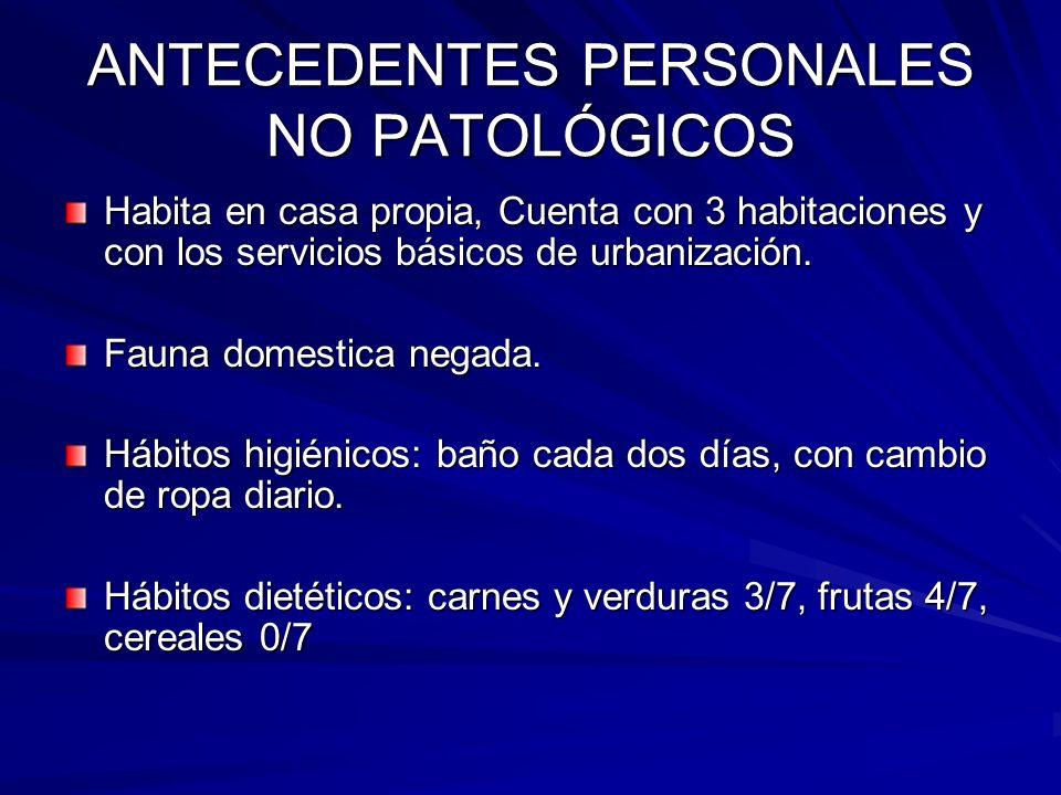 ANTECEDENTES PERSONALES PATOLÓGICOS Varicela a los 6 años.