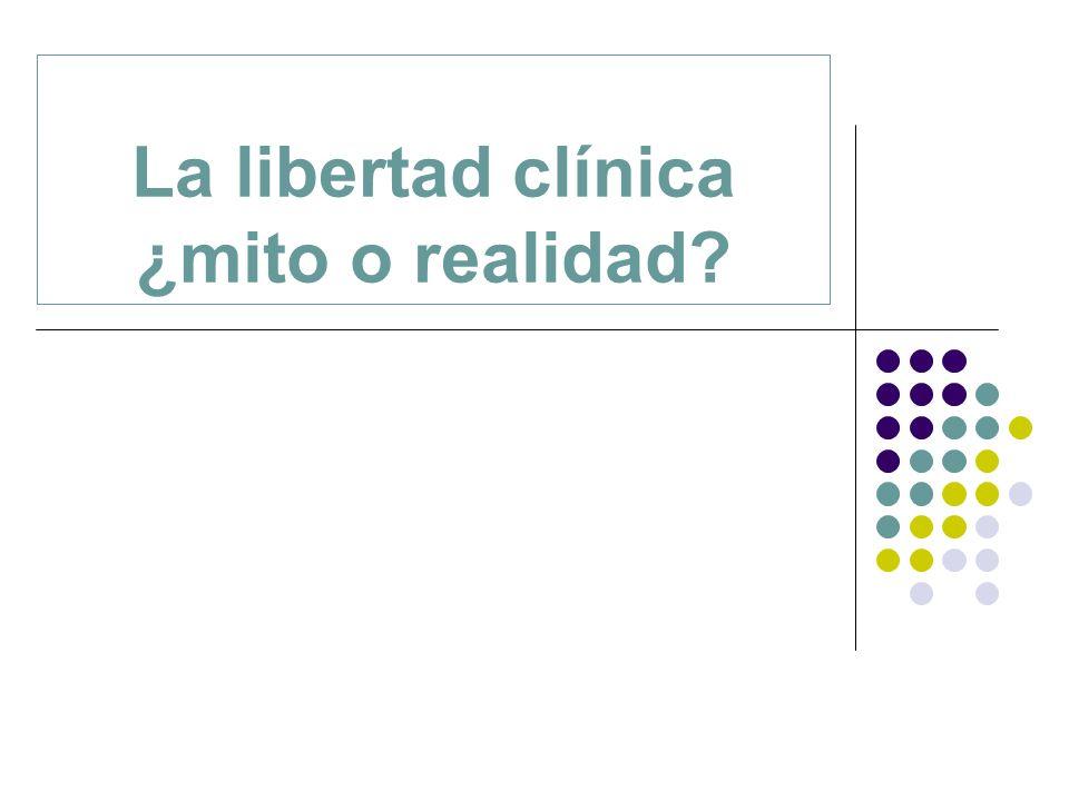 La libertad clínica ¿mito o realidad?
