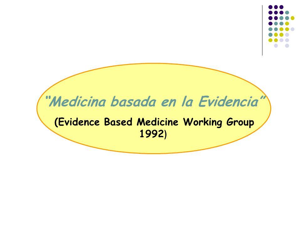 Medicina basada en la Evidencia (Evidence Based Medicine Working Group 1992 )