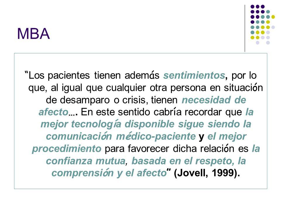 MBA Los pacientes tienen adem á s sentimientos, por lo que, al igual que cualquier otra persona en situaci ó n de desamparo o crisis, tienen necesidad