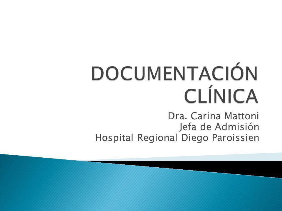 Dra. Carina Mattoni Jefa de Admisión Hospital Regional Diego Paroissien