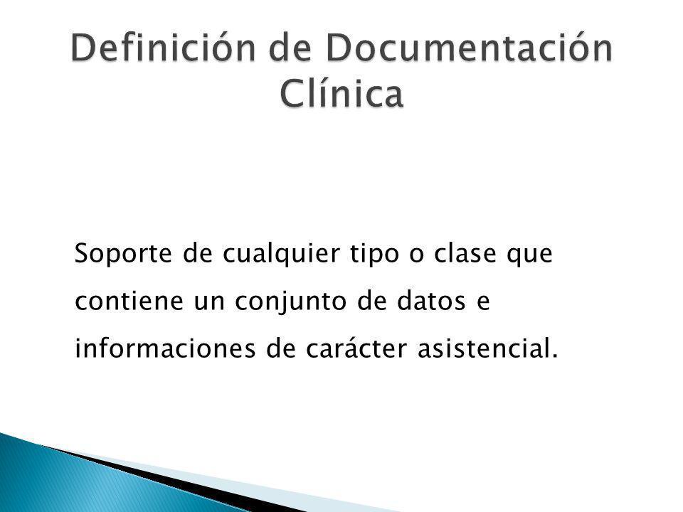 Soporte de cualquier tipo o clase que contiene un conjunto de datos e informaciones de carácter asistencial.