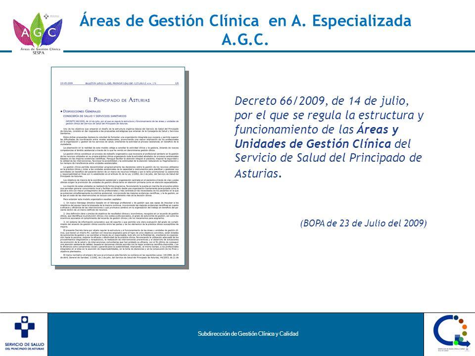 Subdirección de Gestión Clínica y Calidad Áreas de Gestión Clínica en A. Especializada A.G.C. Decreto 66/2009, de 14 de julio, por el que se regula la