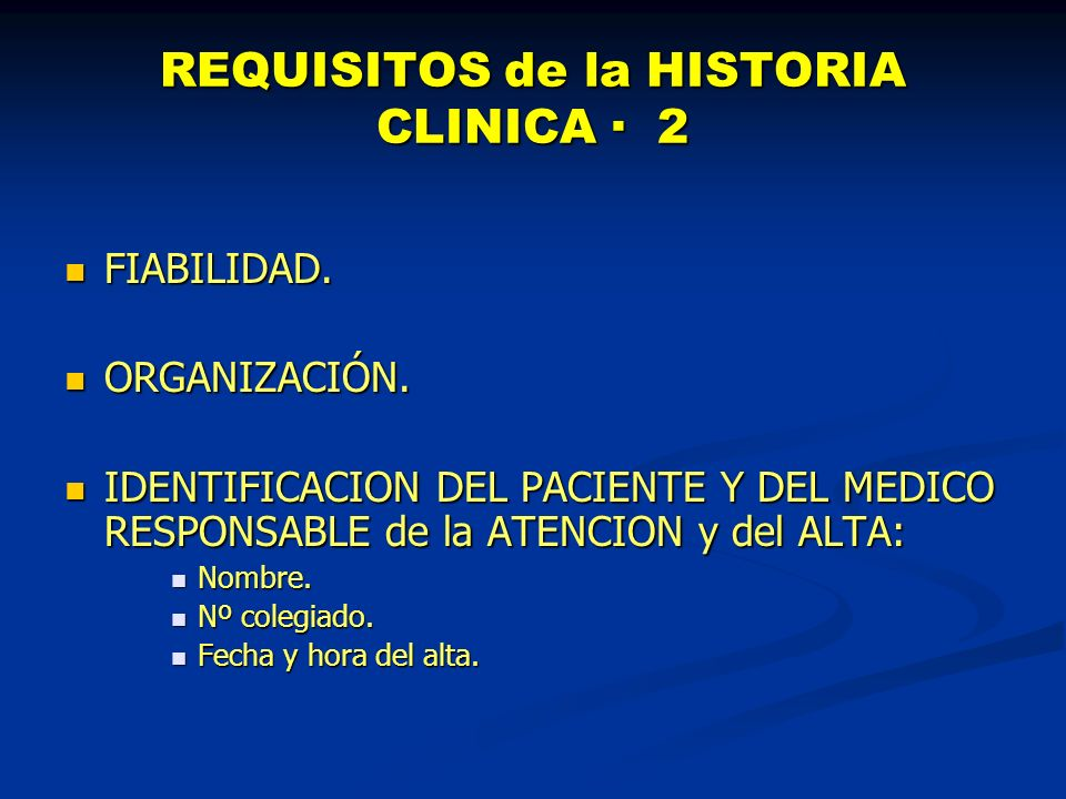 REQUISITOS de la HISTORIA CLINICA · 2 FIABILIDAD.FIABILIDAD.