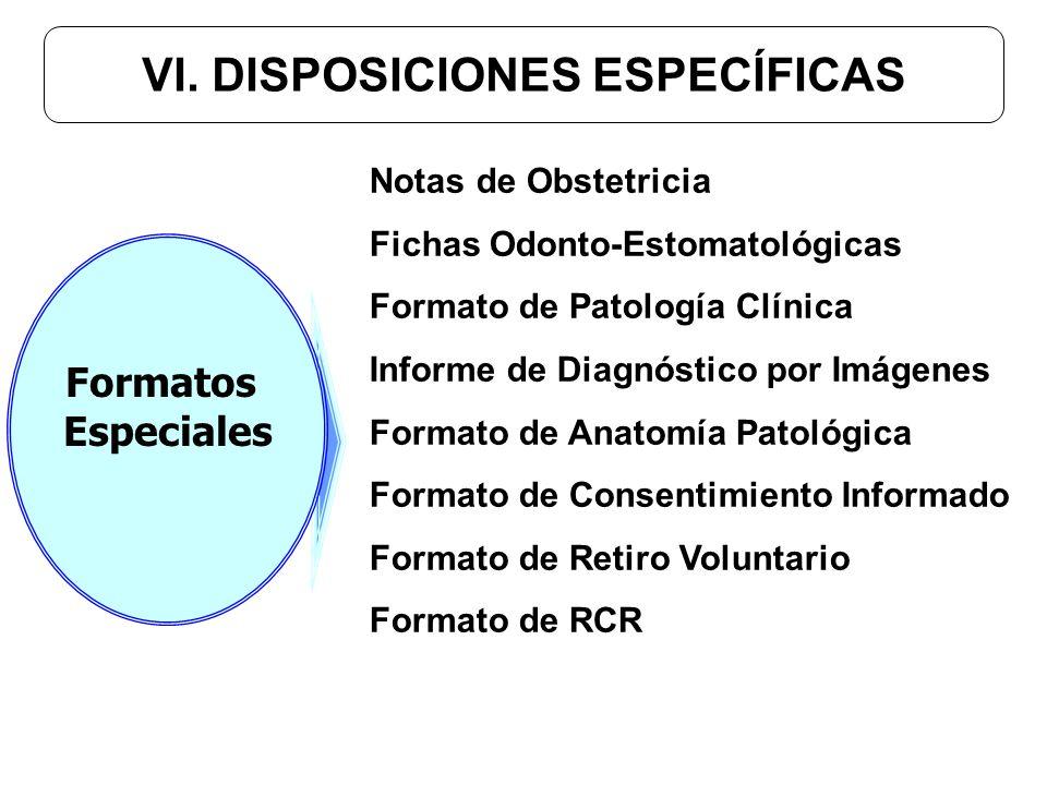 VI. DISPOSICIONES ESPECÍFICAS Notas de Obstetricia Fichas Odonto-Estomatológicas Formato de Patología Clínica Informe de Diagnóstico por Imágenes Form