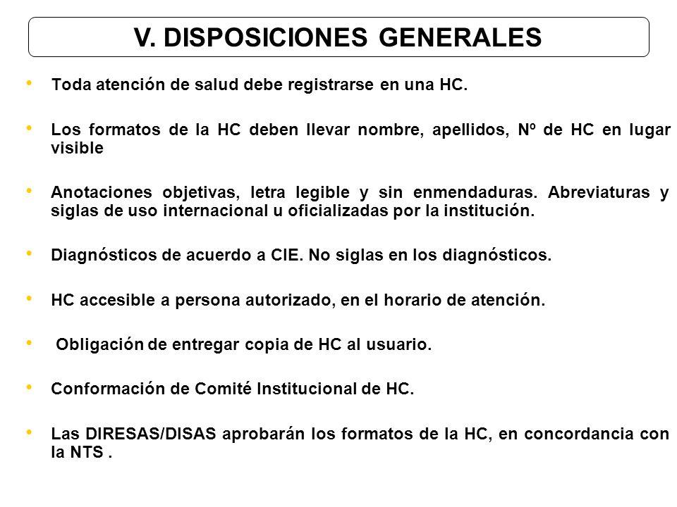 Toda atención de salud debe registrarse en una HC. Los formatos de la HC deben llevar nombre, apellidos, Nº de HC en lugar visible Anotaciones objetiv