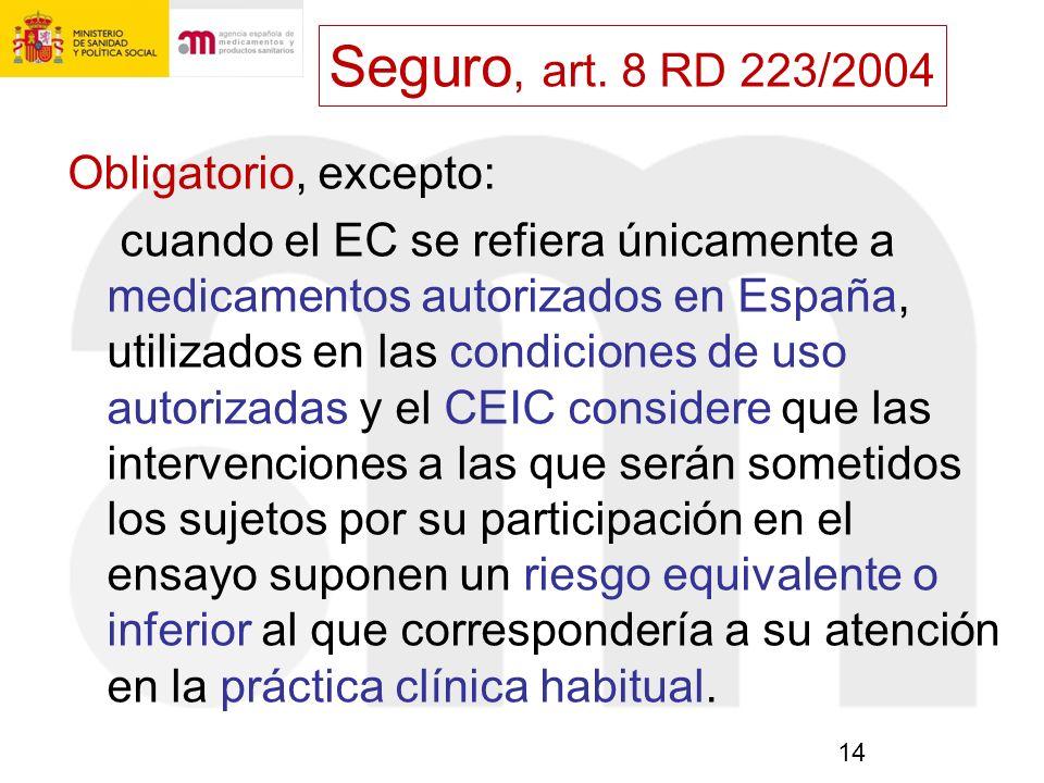 14 Obligatorio, excepto: cuando el EC se refiera únicamente a medicamentos autorizados en España, utilizados en las condiciones de uso autorizadas y e