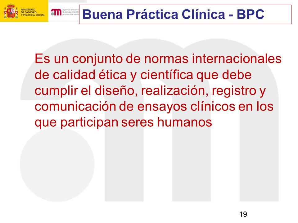 19 Es un conjunto de normas internacionales de calidad ética y científica que debe cumplir el diseño, realización, registro y comunicación de ensayos