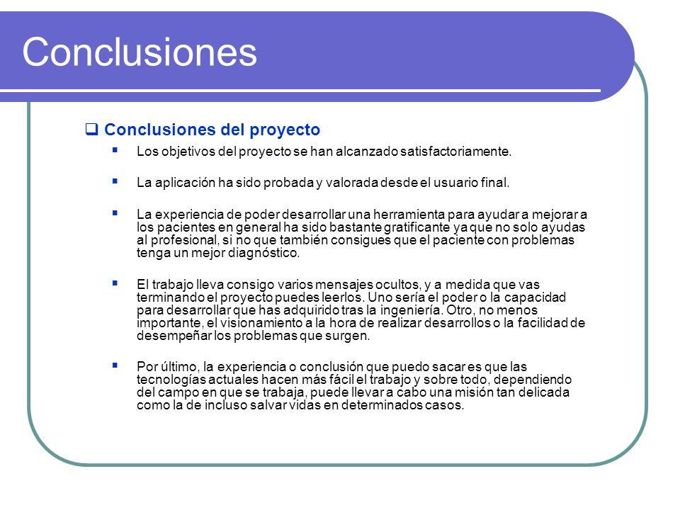 Conclusiones del proyecto Los objetivos del proyecto se han alcanzado satisfactoriamente. La aplicación ha sido probada y valorada desde el usuario fi