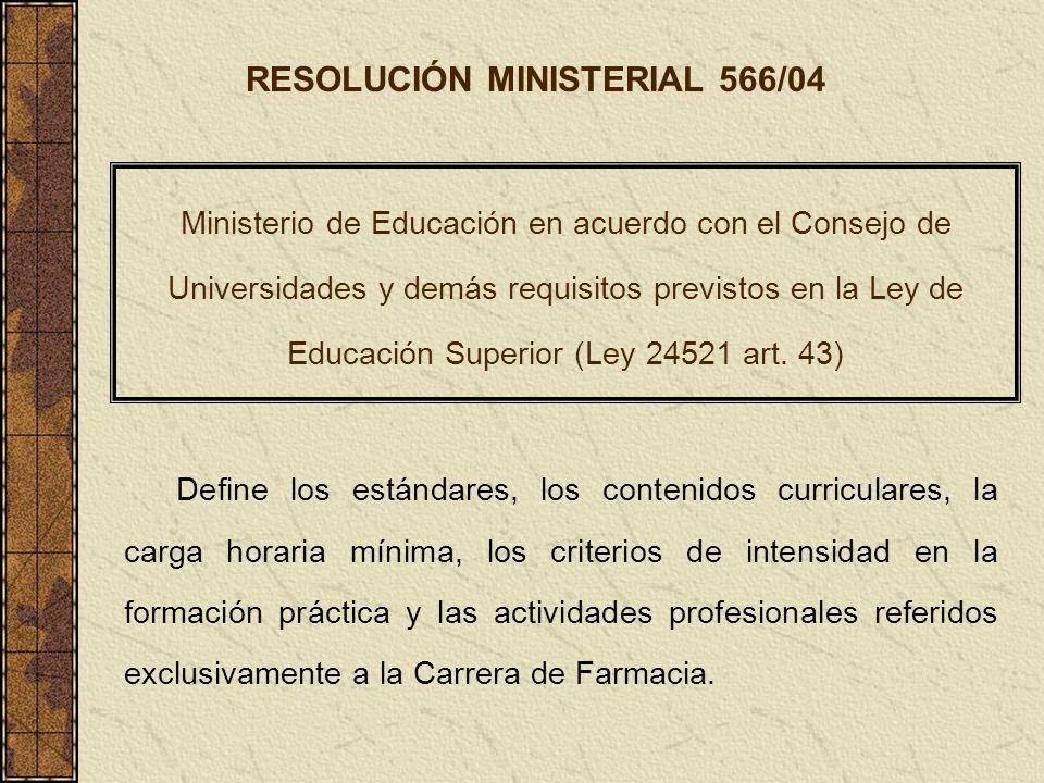 Ministerio de Educación en acuerdo con el Consejo de Universidades y demás requisitos previstos en la Ley de Educación Superior (Ley 24521 art. 43) De
