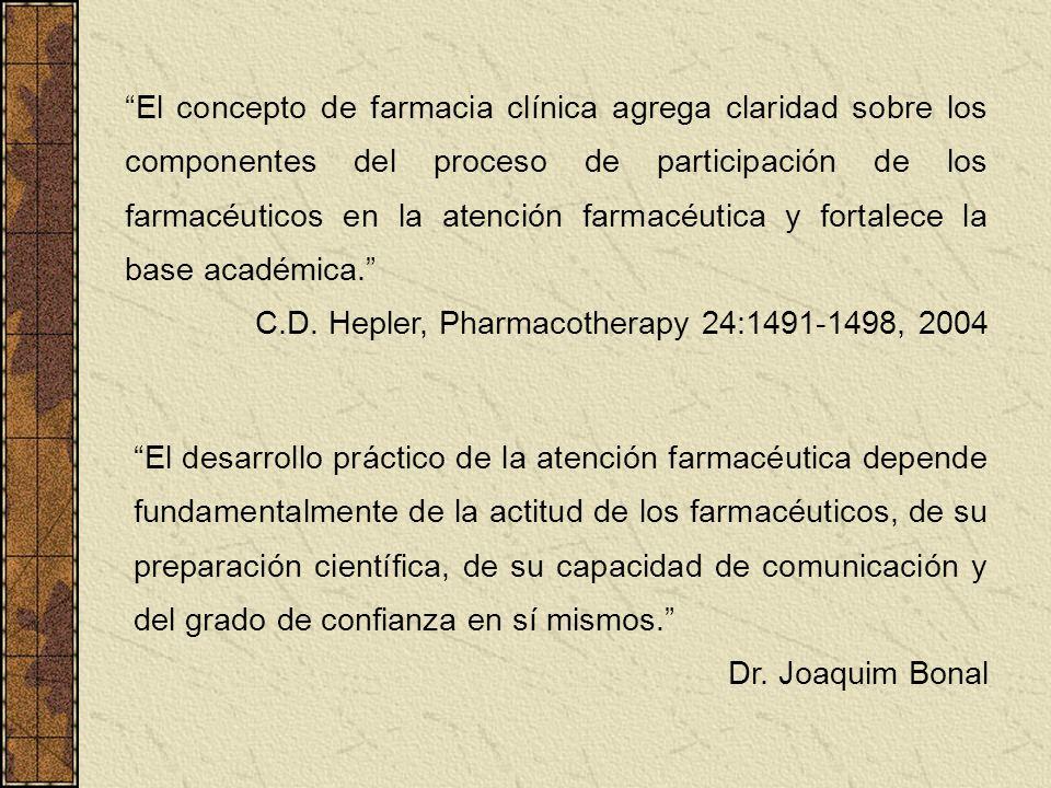 El concepto de farmacia clínica agrega claridad sobre los componentes del proceso de participación de los farmacéuticos en la atención farmacéutica y