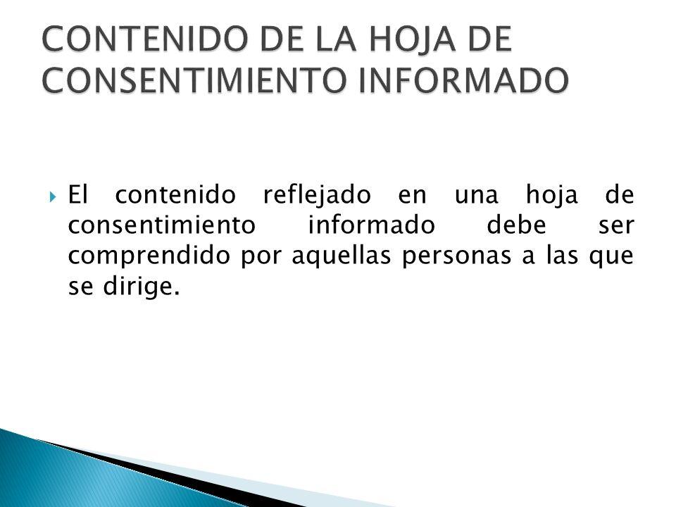 El contenido reflejado en una hoja de consentimiento informado debe ser comprendido por aquellas personas a las que se dirige.