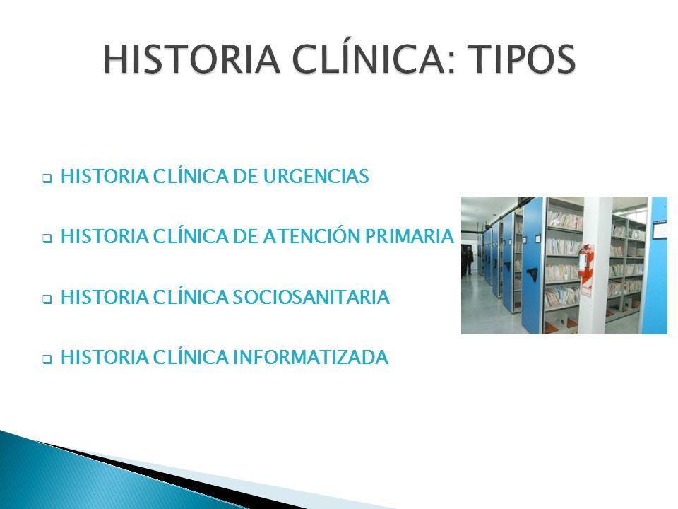 HISTORIA CLÍNICA DE URGENCIAS HISTORIA CLÍNICA DE ATENCIÓN PRIMARIA HISTORIA CLÍNICA SOCIOSANITARIA HISTORIA CLÍNICA INFORMATIZADA