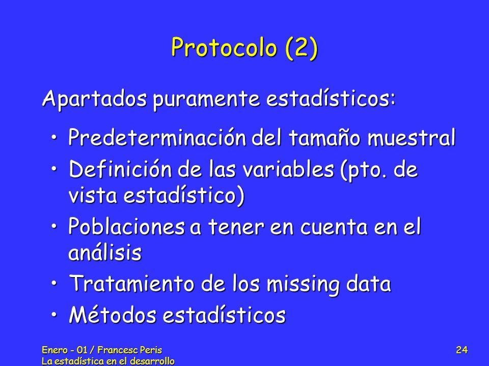 Enero - 01 / Francesc Peris La estadística en el desarrollo de nuevos fármacos 24 Protocolo (2) Predeterminación del tamaño muestralPredeterminación d