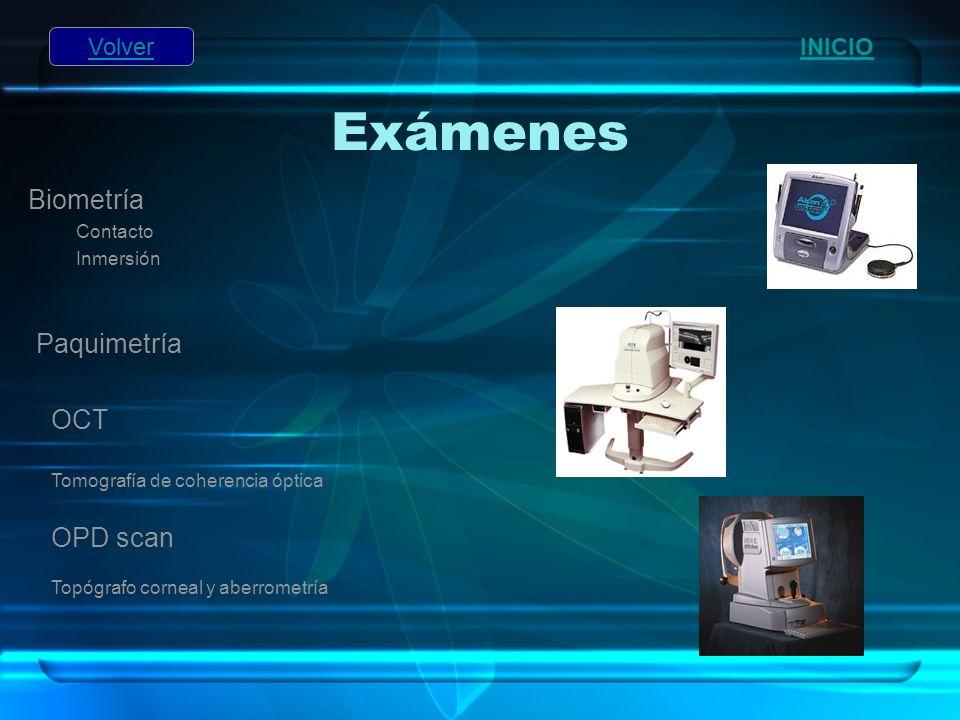 Exámenes Biometría Contacto Inmersión Volver Paquimetría INICIO OCT Tomografía de coherencia óptica OPD scan Topógrafo corneal y aberrometría