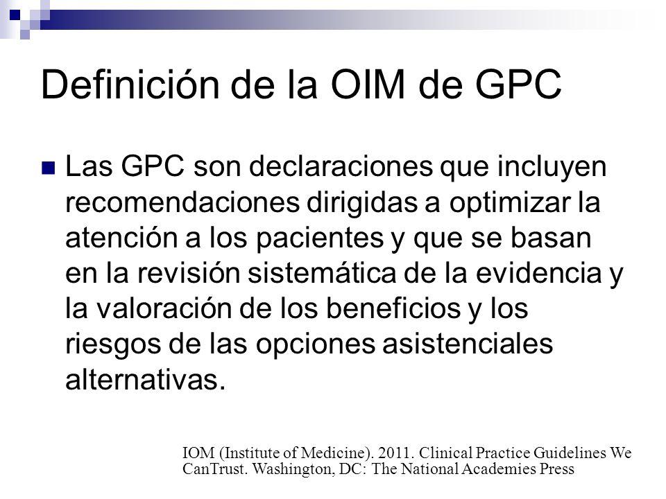 Beneficios de las GPC Mejorar los resultados de salud: Promueven actuaciones adecuadas Disminuyen la variabilidad no justificada en la selección de tratamientos.