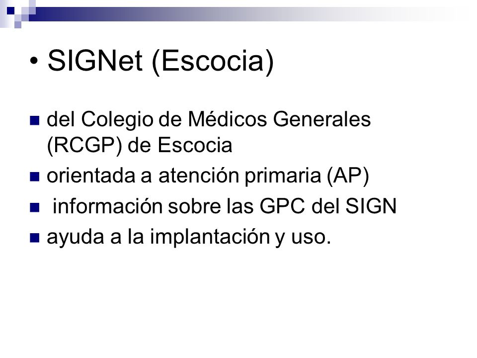 Centros de almacenamiento y búsqueda (clearinghouses) : NCG (National Guideline Clearinghouse) CMA Infobase (Canadá) Primary Care Clinical Practice Guidelines (UCSF- USA) Institute for Clinical Systems Improvement ACP-ASIM Guidelines Web site
