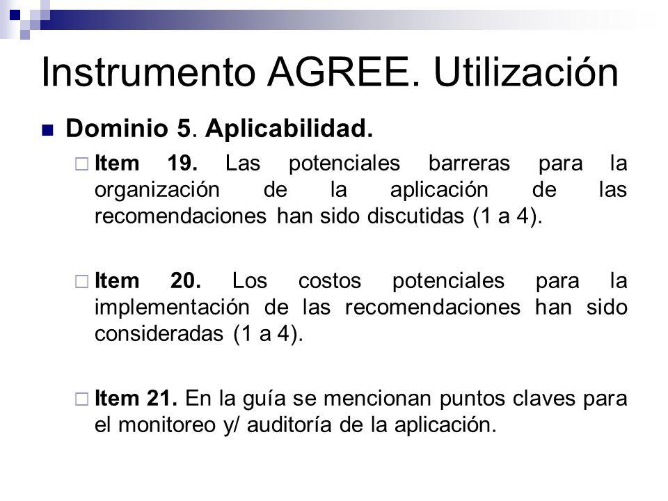 Instrumento AGREE.Utilización Dominio 6. Independencia de edición Item 22.