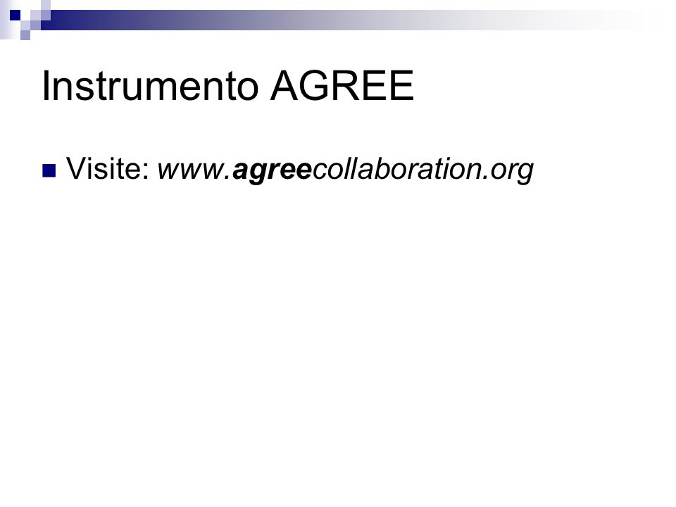 Instrumento AGREE Visite: www.agreecollaboration.org