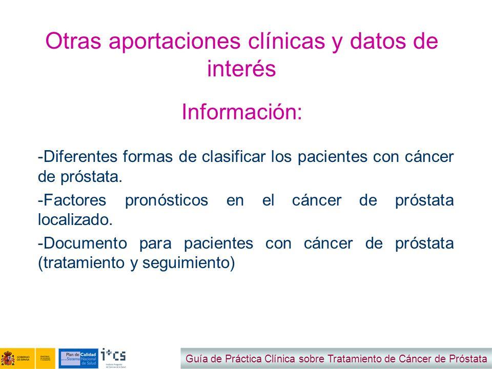 Otras aportaciones clínicas y datos de interés -Diferentes formas de clasificar los pacientes con cáncer de próstata. -Factores pronósticos en el cánc