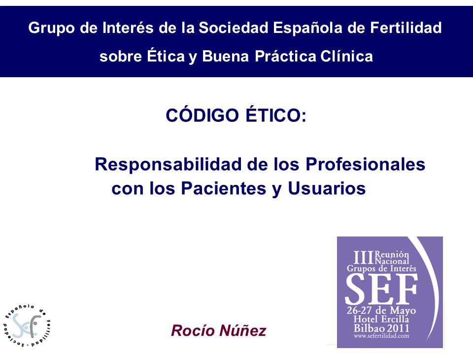 Relación de los profesionales con los pacientes/usuarios CÓDIGO ÉTICO: Responsabilidad de los Profesionales con los Pacientes y Usuarios Rocío Núñez G