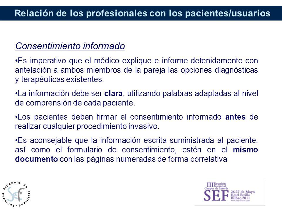 Relación de los profesionales con los pacientes/usuarios Consentimiento informado Es imperativo que el médico explique e informe detenidamente con ant