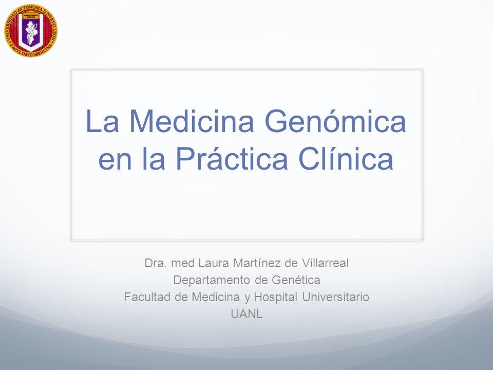 La Medicina Genómica en la Práctica Clínica Dra.