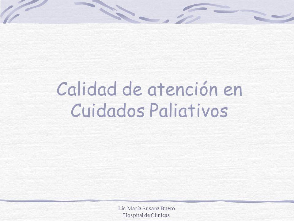 Lic.María Susana Buero Hospital de Clínicas Calidad de atención en Cuidados Paliativos