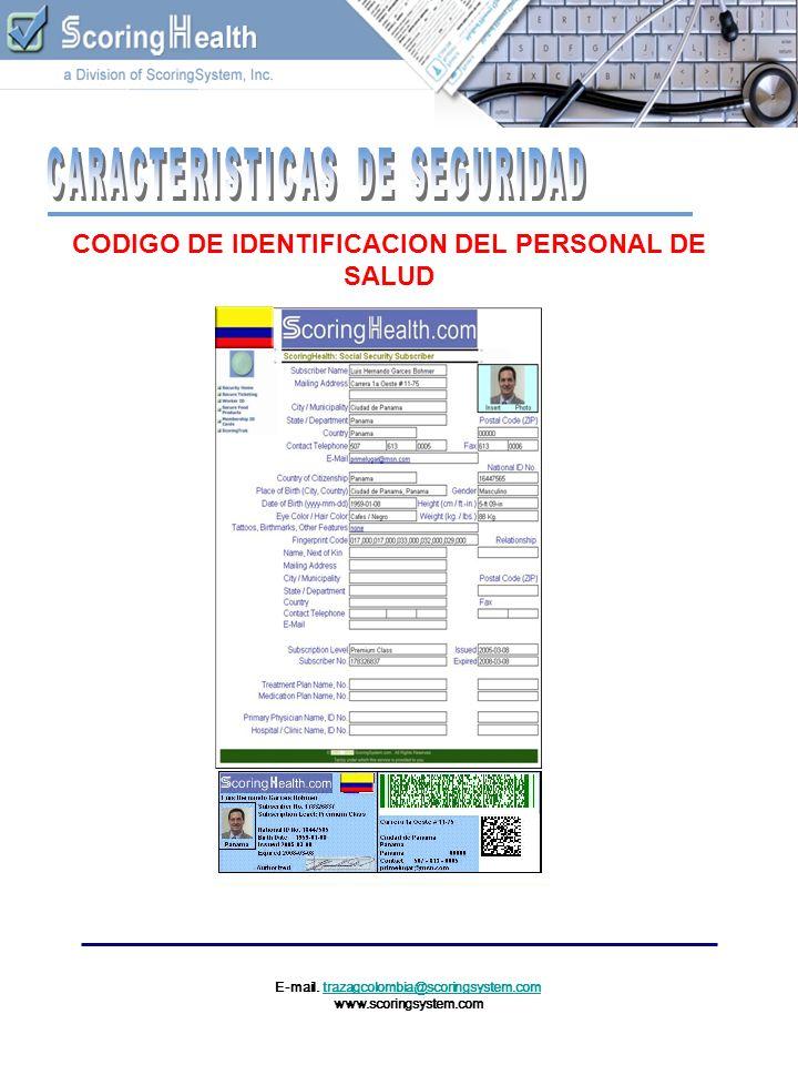 E-mail. trazagcolombia@scoringsystem.comtrazagcolombia@scoringsystem.com www.scoringsystem.com CODIGO DE IDENTIFICACION DEL PERSONAL DE SALUD