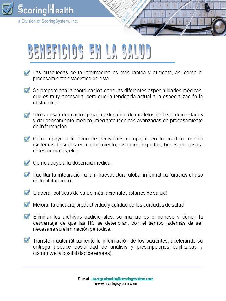 E-mail. trazagcolombia@scoringsystem.comtrazagcolombia@scoringsystem.com www.scoringsystem.com Las búsquedas de la información es más rápida y eficien