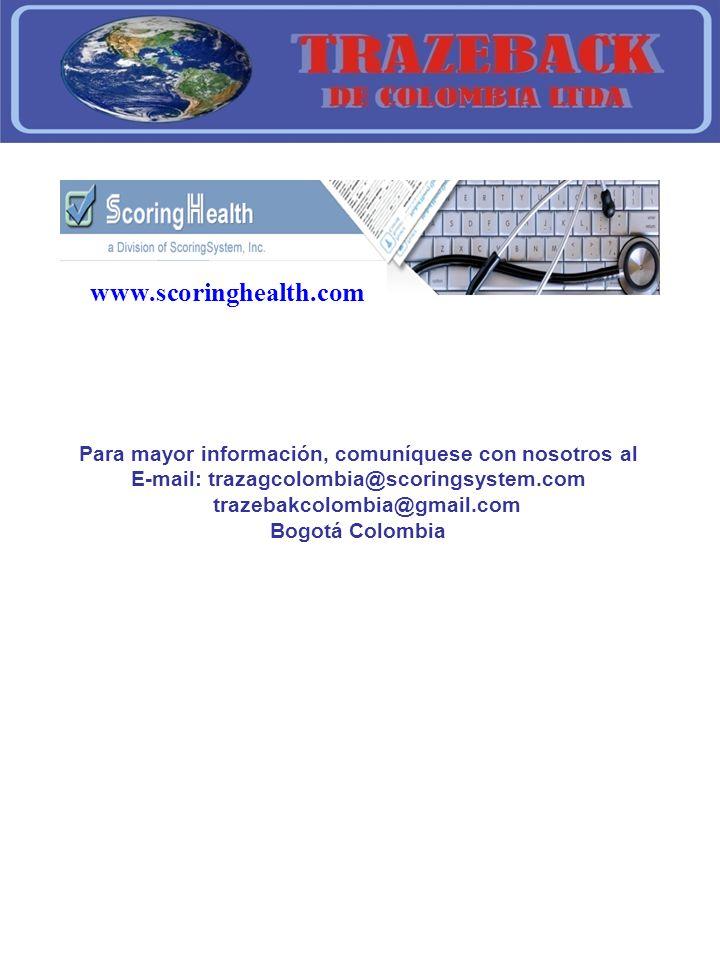 www.scoringhealth.com Para mayor información, comuníquese con nosotros al E-mail: trazagcolombia@scoringsystem.com trazebakcolombia@gmail.com Bogotá Colombia