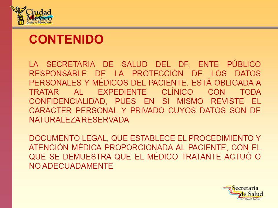 CONTENIDO LA SECRETARIA DE SALUD DEL DF, ENTE PÚBLICO RESPONSABLE DE LA PROTECCIÓN DE LOS DATOS PERSONALES Y MÉDICOS DEL PACIENTE. ESTÀ OBLIGADA A TRA