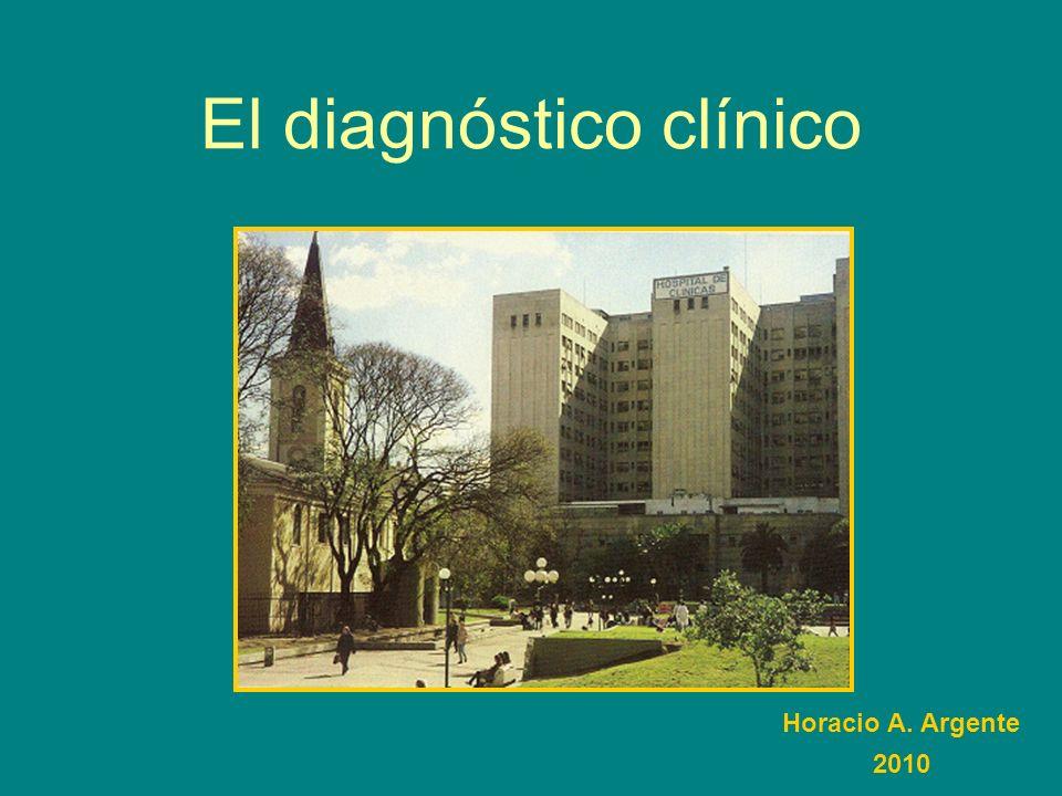 El diagnóstico clínico Horacio A. Argente 2010