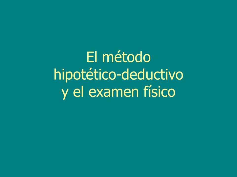 El método hipotético-deductivo y el examen físico