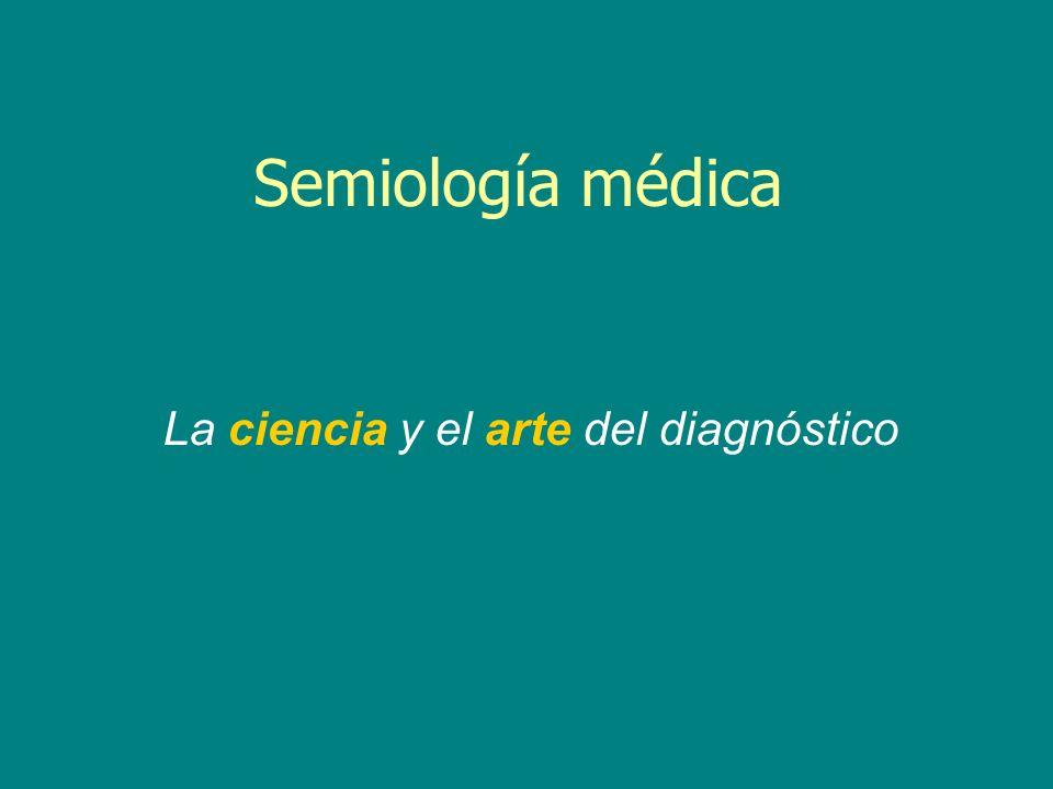 Semiología médica La ciencia y el arte del diagnóstico