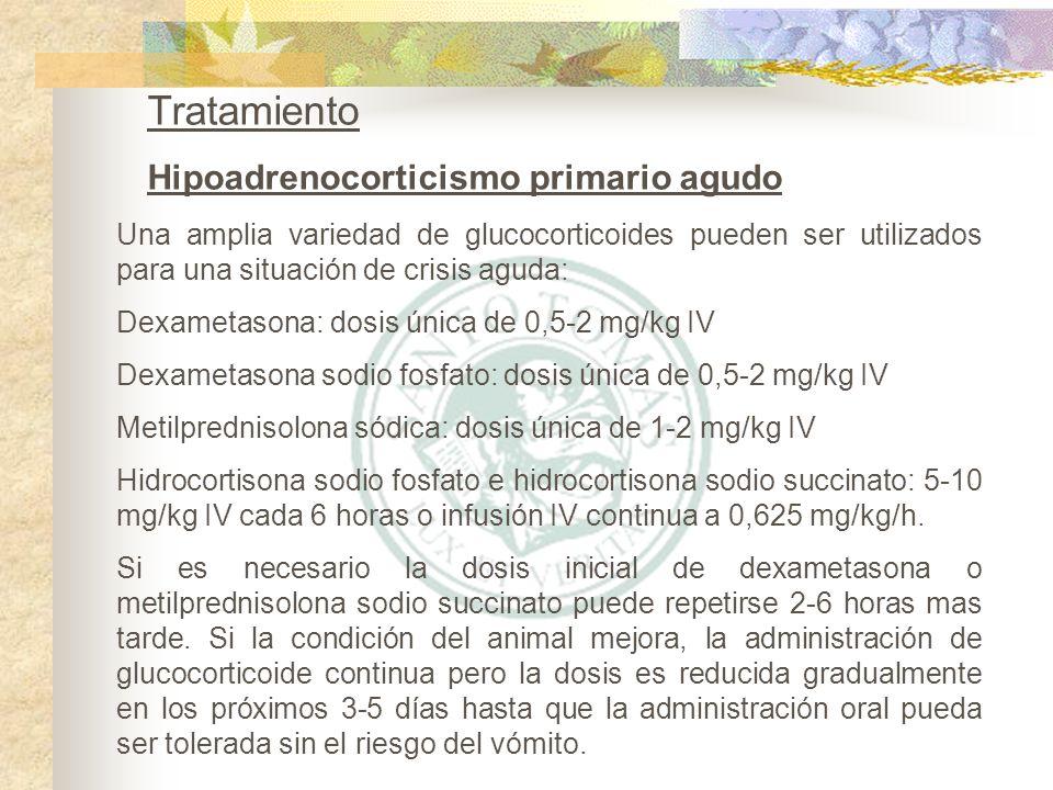 Una amplia variedad de glucocorticoides pueden ser utilizados para una situación de crisis aguda: Dexametasona: dosis única de 0,5-2 mg/kg IV Dexameta