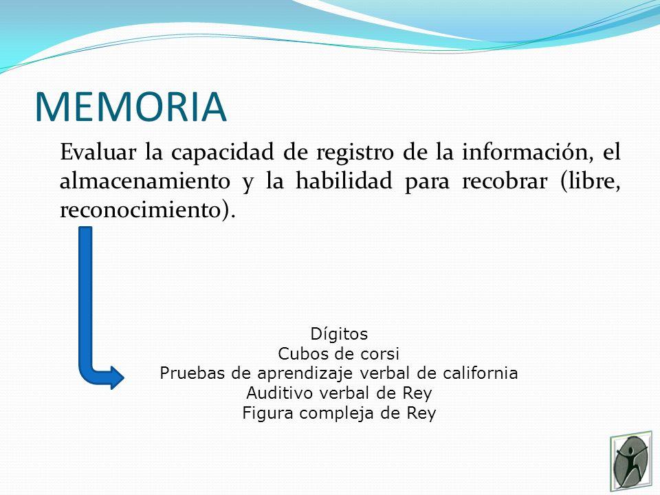 MEMORIA Evaluar la capacidad de registro de la información, el almacenamiento y la habilidad para recobrar (libre, reconocimiento).