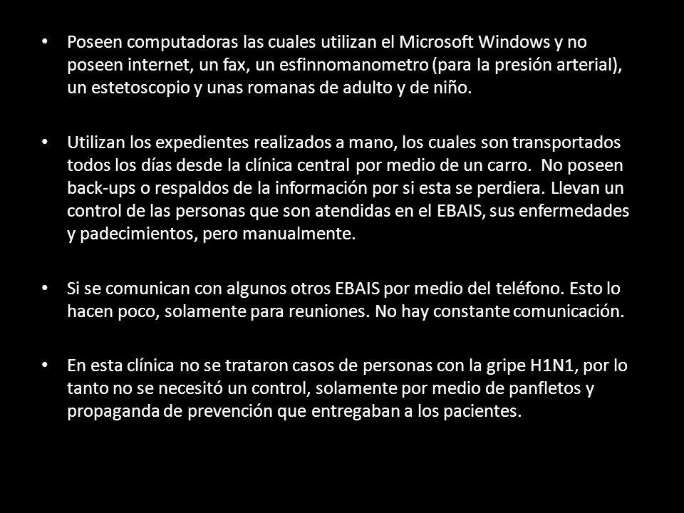 Poseen computadoras las cuales utilizan el Microsoft Windows y no poseen internet, un fax, un esfinnomanometro (para la presión arterial), un estetosc