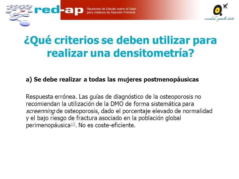 a) Se debe realizar a todas las mujeres postmenopáusicas Respuesta errónea.